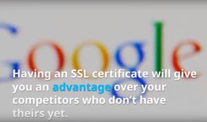 an ssl certificate will give you an advantage over your competitors without one