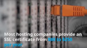 costs for an ssl certificate depend on your hosting company